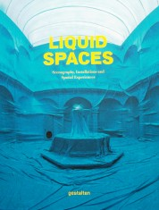 Liquid Spaces Scenography, installations and Spatial Experiencies portada