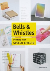 Bell and Whistles  Printing Whit Special Effects portada