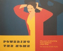 Powering the Home  50 Years of Advertising Home Aplliances 1920-70 portada