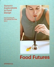 Food Futures Sensory Explorations in Food Design portada