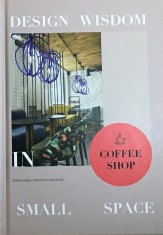 Design Wisdom Small Space Coffee Shop portada
