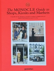 Monocle Guide to Shops Kiosks and Markets portada