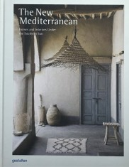 The New Mediterranean Homes and Interiors Under Souther Sun portada